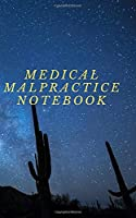 Medical Malpractice NOTEBOOK.