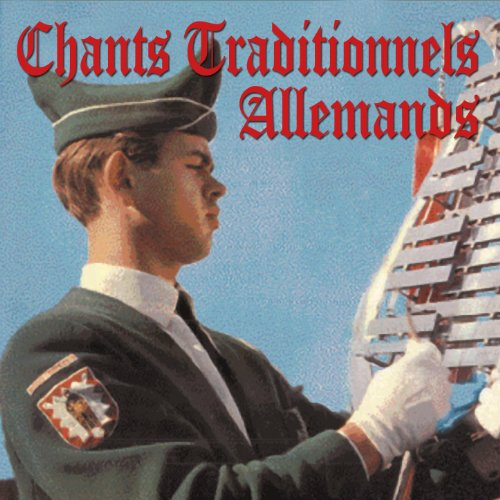 Chants traditionnels des soldats allemands - Traditional German Soldiers' Songs