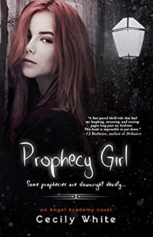 Prophecy Girl (Angel Academy) by [White, Cecily]