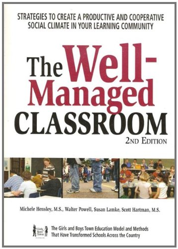Download The Well-managed Classroom: Strategies to Create a Productive and Cooperative Social Climate in Your Learning Community 1889322911