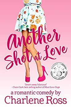 Another Shot at Love: A Romantic Comedy (Happy Hour Romcom Book 1) by [Ross, Charlene]