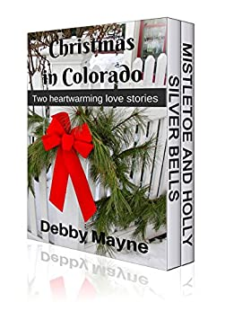 Christmas in Colorado: Two Christmas Novellas in one by [Mayne, Debby]
