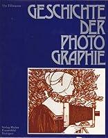 Geschichte der Photographie. Ein Jahrhundert praegt ein Medium