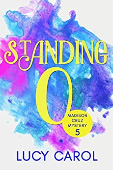 Standing O (Madison Cruz Mystery Book 5) by [Carol, Lucy]