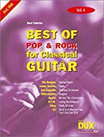 Best Of Pop & Rock for Classical Guitar 4: Die umfassende Sammlung mit starken Interpreten