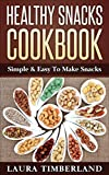 Timberland Healthy Snacks Cookbook: Simple & Easy To Make Snacks (English Edition)