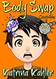 Books for Kids 9-12: BODY SWAP: Catastrophe!!! (A very funny book for boys and girls) (English Edition)
