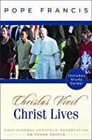 Christ Lives: Christus Vivit: Post-Synodal Apostolic Exhortation on Young People