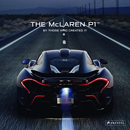 The McLaren P1#: By Those Who Created It