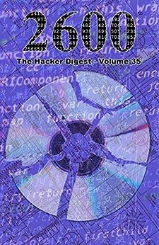 [Magazine, 2600]の2600: The Hacker Digest - Volume 35 (English Edition)