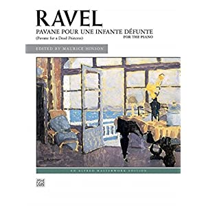 Pavane Pour Une Infante Defunte Pavane for a Dead Princess for the Piano: Sheet (Alfred Masterwork Edition)