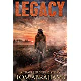 Legacy: A Post-Apocalyptic Survival Story (The Traveler)