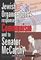 Jewish Organizations' Response to Communism and to Senator Mccarthy