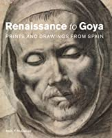 Renaissance to Goya: Prints and Drawings from Spain