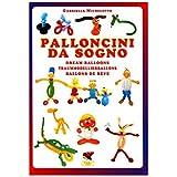 Dream Balloons Book (Palloncini Da Sogno) G. Michelotto by Mondo Troll snc [並行輸入品]