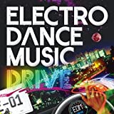 ELECTRO DANCE MUSIC DRIVE vol.1