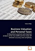 Business Valuation and Personal Taxes: A theoretical, practical and empirical analysis of the Tax-CAPM and the trade-off between accuracy and complexity