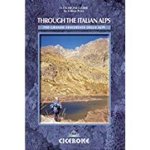 Through the Italian Alps: The GTA - The Grande Traversata delle Alpi (Cicerone World Mountain Ranges)