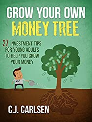 Grow Your Own Money Tree: 27 Investment Tips for Young Adults to Help You Grow Your Money (English Edition)