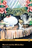 Marcel and the White Star (Penguin Longman Penguin Readers)