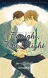 Tonight The Night 【イラスト付】【電子限定SS付】 (SHY NOVELS)