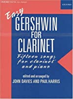 Easy Gershwin for Clarinet by George Gershwin(1905-06-11)