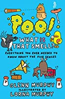 Poo! What Is That Smell?: Everything You Ever Needed to Know About the Five Senses (Science Sorted)