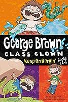 Keep On Burpin' (George Brown, Class Clown)