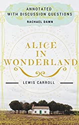 ALICE IN WONDERLAND: ANNOTATED with discussion questions (English Edition)