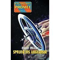 Raumschiff Promet - Von Stern zu Stern 02: Sprung ins Ungewisse (German Edition)