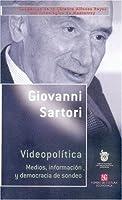Videopolitica: Medios, Informacion Y Democracia De Sondeo (Cuadernos De La Catdra Alfonso Reyes)