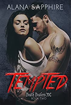 Tempted: Death Dealers MC Book 2 by [Sapphire, Alana]