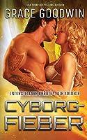 Cyborg-Fieber (Interstellare Braeute: Die Kolonie)