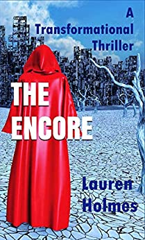The Encore: A Transformational Thriller by [Holmes, Lauren]