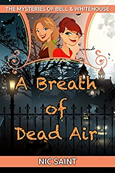 A Breath of Dead Air (The Mysteries of Bell & Whitehouse Book 8) by [Saint, Nic]