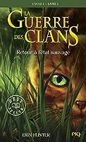 Guerre Clans T1 Retour a Etat (Warriors (Erin Hunter))