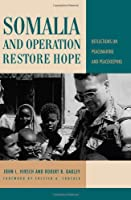 Somalia and Operation Restore Hope: Reflections on Peacemaking and Peacekeeping