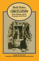 Circulation: Defoe, Dickens, and the Economies of the Novel (Language, Discourse, Society)