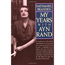 My Years with Ayn Rand: The Truth Behind the Myths (English Edition)