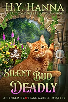 Silent Bud Deadly (English Cottage Garden Mysteries ~ Book 2) (The English Cottage Garden Mysteries) by [Hanna, H.Y.]