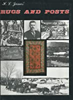 H.L. James' Rugs and Posts: The Story of Navajo Weaving and Indian Trading