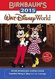 Birnbaum's 2015 Walt Disney World: Expert Advice from the Inside Source (Birnbaum Guides)