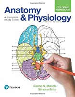 Anatomy and Physiology Coloring Workbook: A Complete Study Guide (12th Edition)