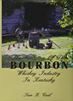 The Evolution of the Bourbon Whiskey Industry in Kentucky
