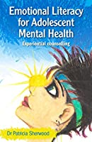 Emotional Literacy for Adolescent Mental Health: Experiential Counselling