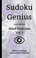 Sudoku Genius Mind Exercises Volume 1: Millwood, Georgia State of Mind Collection