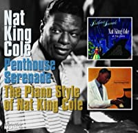 Penthouse Serenade/The Piano Style of Nat King Cole (Nat King Cole/Collector's Choice)