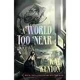 A World Too Near