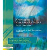 Creating the Conditions for School Improvement: A Handbook of Staff Development Activities