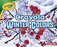 Crayola Winter Colors (Crayola Seasons)